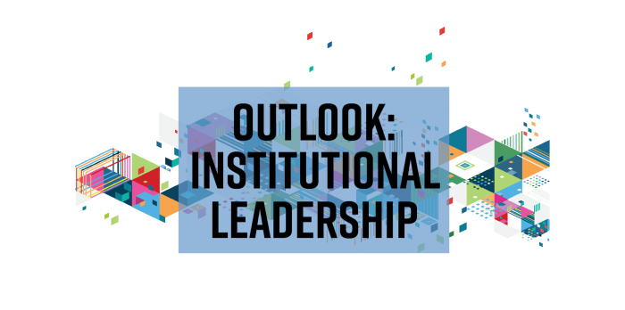 Outlook on institutional leadership in 2019