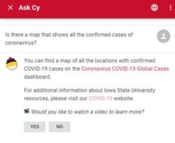 Named Cy, the university chatbot from Iowa State University answers questions about the coronavirus, also known as COVID-19.
